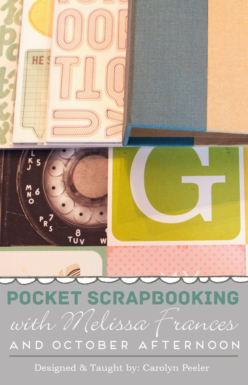 Pocket scrapbooking with melissa frances and October Afternoon copy