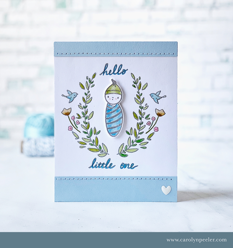 Hello Little one for Carly by Carolyn Peeler for blog